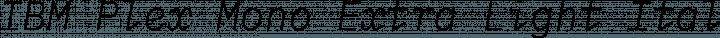 IBM Plex Mono Extra Light Italic free font