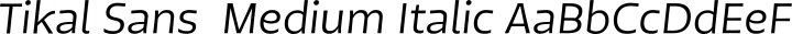 Tikal Sans  Medium Italic free font