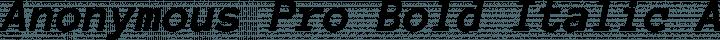 Anonymous Pro Bold Italic free font